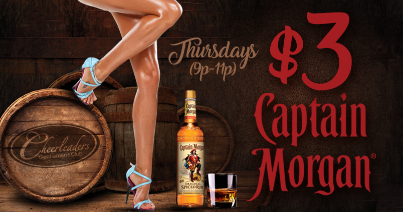 $3 Captain Morgan at Cheerleaders Club