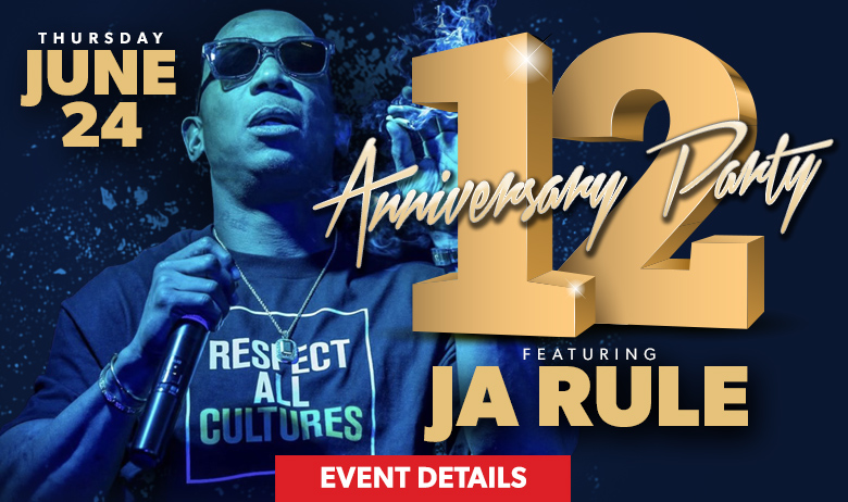 12th Anniversary with Ja Rule (HPB)