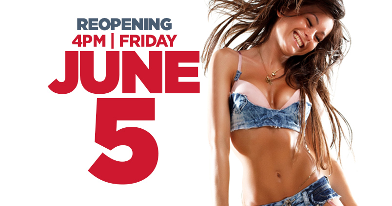 Reopening - June 5 at Cheerleaders Club